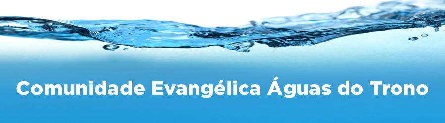 Comunidade Evangélica Águas do Trono